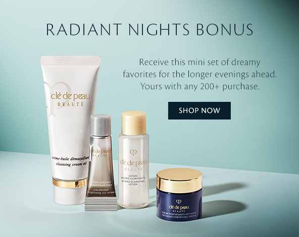 Radiant Nights Bonus. Shop Now.